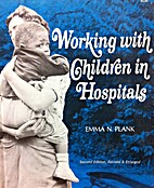 Working with children in hospitals;: A guide…