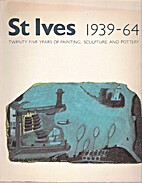St. Ives, 1939-64: Twenty Five Years of…