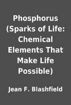 Phosphorus (Sparks of Life: Chemical…