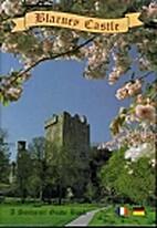 Blarney Castle: A Souvenir Guide Book by No…