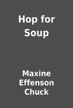 Hop for Soup by Maxine Effenson Chuck