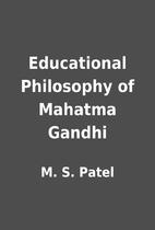 Educational Philosophy of Mahatma Gandhi by…
