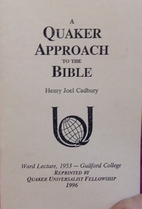 A Quaker approach to the Bible by Henry J.…