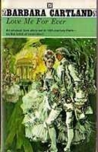 Love Me for Ever by Barbara Cartland