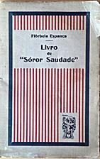 Livro de Sóror Saudade (1ª ed.) by…