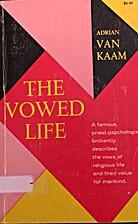 The Vowed Life by Adrian Van Kaam