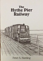 The Hythe Pier Railway by Peter Harding
