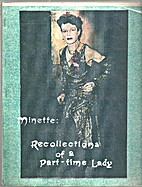 Minette: Recollections of a Part-Time Lady…