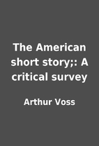 The American short story;: A critical survey…