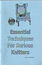 Essential Techniques For Serious Knitters by…