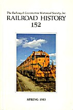Railroad History 152, Spring 1985 by Robert…
