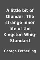 A little bit of thunder: The strange inner…