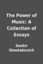 The Power of Music: A Collection of Essays…