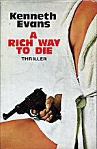 Rich Way to Die by Kenneth Evans