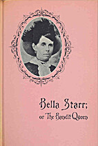 Bella Starr, the bandit queen : or, The…