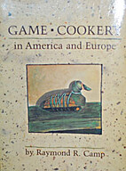 Game Cookery in America and Europe by…