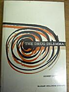 The drug dilemma by Sidney Cohen