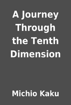 A Journey Through the Tenth Dimension by…