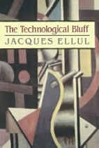 Technological Bluff by Jacques Ellul