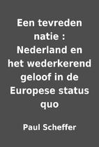 Een tevreden natie : Nederland en het…