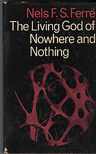 The Living God of Nowhere and Nothing by…