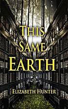 This Same Earth by Elizabeth Hunter