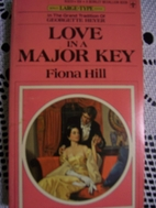 Love In A Major Key by Fiona Hill