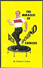 Miracles of Rebound Exercise by Albert E.…