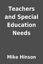 Teachers and Special Education Needs by Mike…