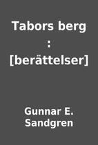 Tabors berg : [berättelser] by Gunnar…