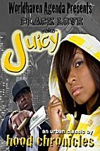 Black Love aka Juicy by Hood Chronicles