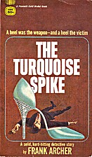 The Turquoise Spike by Frank Archer