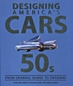 Designing America's Cars - The 50s by…