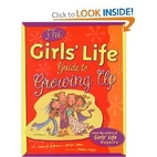 The Girls' Life Guide to Growing Up (The…