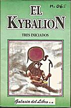 El Kybalión (Spanish Edition) by Tres…