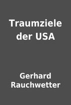Traumziele der USA by Gerhard Rauchwetter