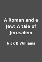A Roman and a Jew: A tale of Jerusalem by…