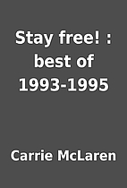 Stay free! : best of 1993-1995 by Carrie…