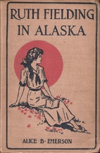 Ruth Fielding in Alaska; or, The Girl Miners…
