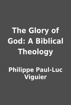 The Glory of God: A Biblical Theology by…