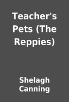 Teacher's Pets (The Reppies) by Shelagh…