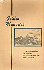 Golden memories : of the town where the…