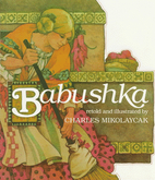 Babushka: An Old Russian Folktale by Charles…