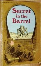 Secret in the Barrel by Aileen Fisher