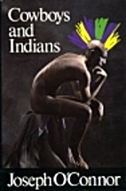 Cowboys and Indians by Joseph O'Connor