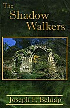 The Shadow Walkers by Joseph E. Belnap
