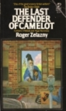 The Last Defender of Camelot by Roger…