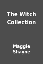 The Witch Collection by Maggie Shayne