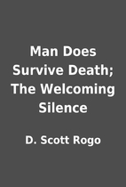 Man Does Survive Death; The Welcoming…