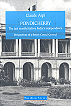 Pondicherry - The last months before India's…